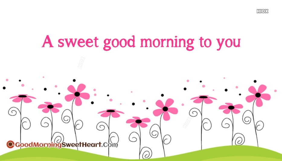 A Sweet Good Morning To You