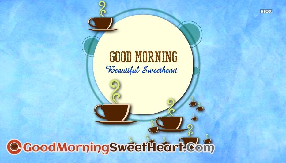 Good Morning Beautiful Sweetheart