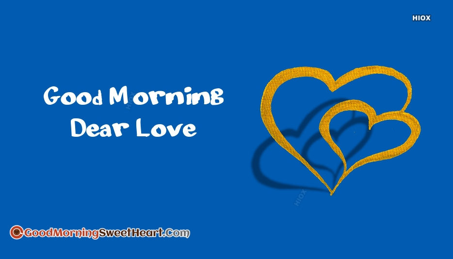 Good Morning Message for My Dear