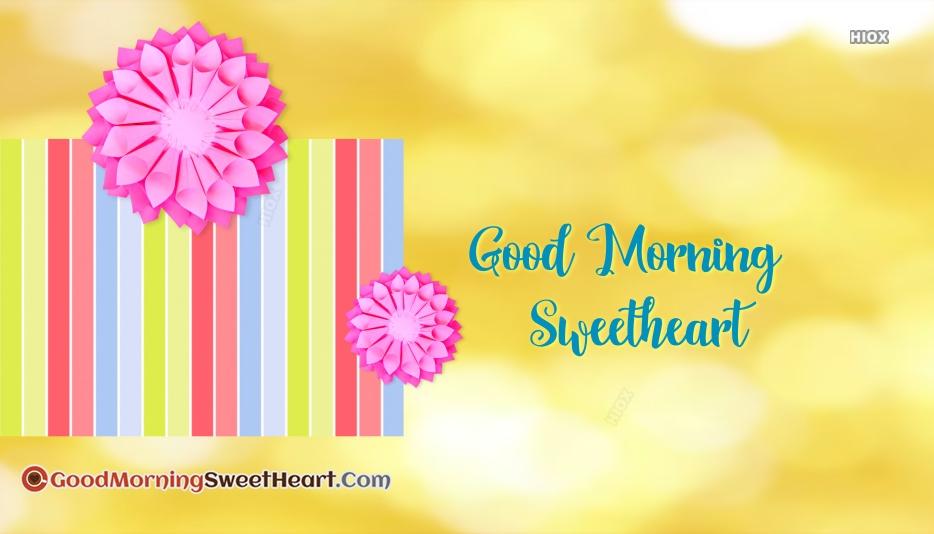 Good Morning For Sweetheart