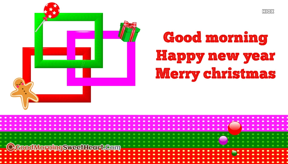 Good Morning Happy New Year Merry Christmas