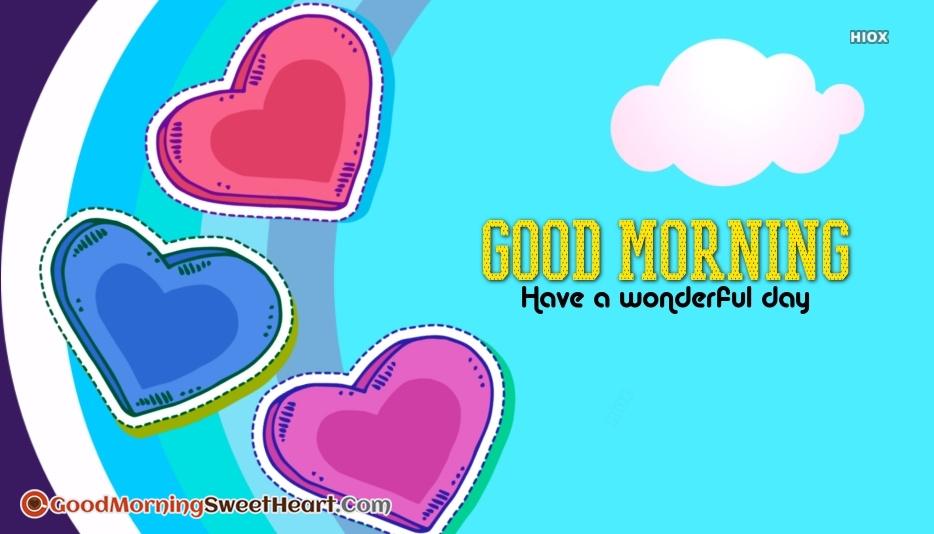 Good Morning Have Wonderful Day