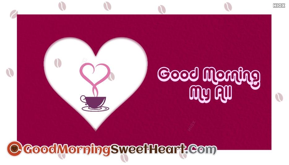 Good Morning My All