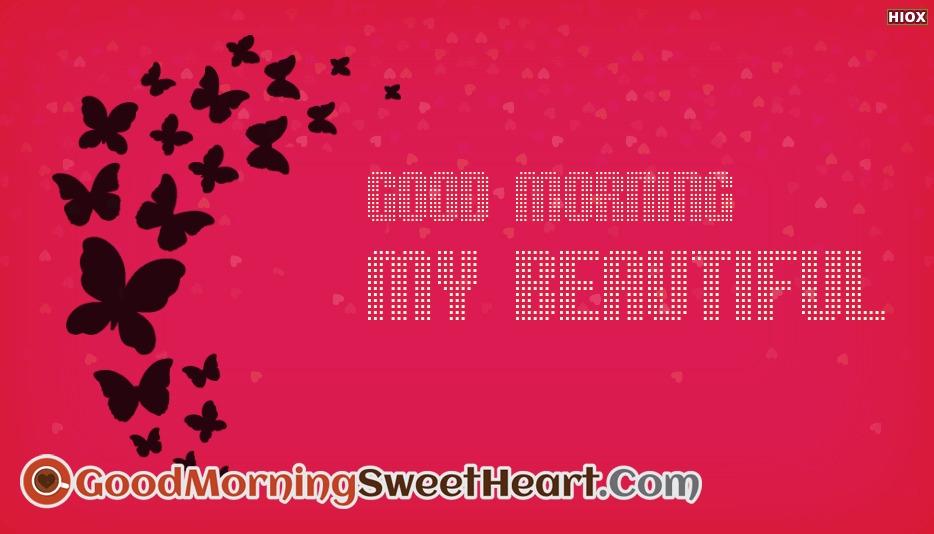 Good Morning My Beautiful - Beautiful Good Morning Sweetheart Images