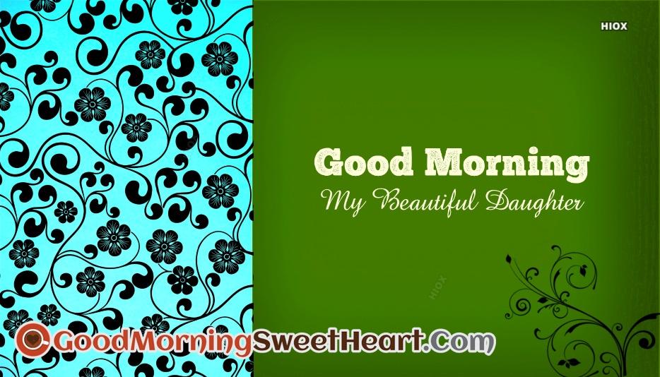 Good Morning My Beautiful Daughter