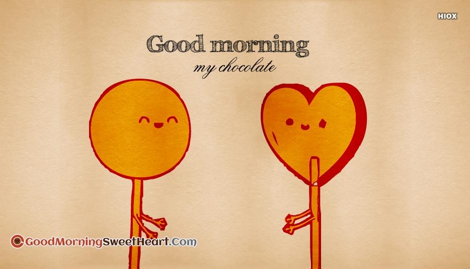 Good Morning My Chocolate