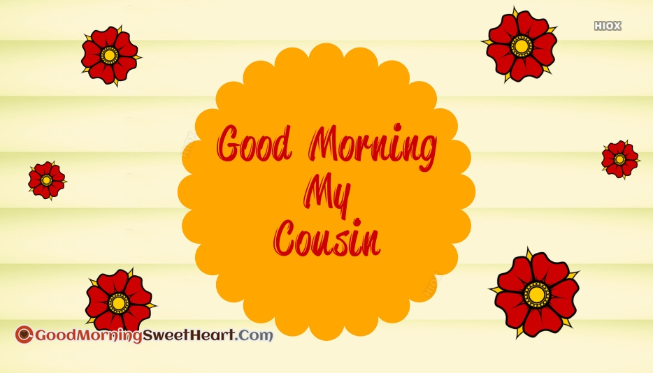 Good Morning My Cousin