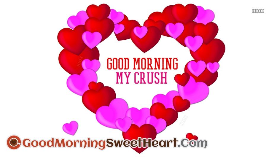 Good Morning My Crush