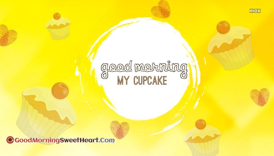 Good Morning My Cupcake