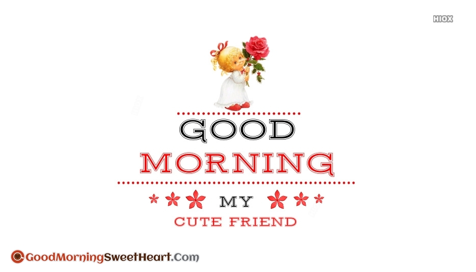 Good Morning My Cute Friend Image