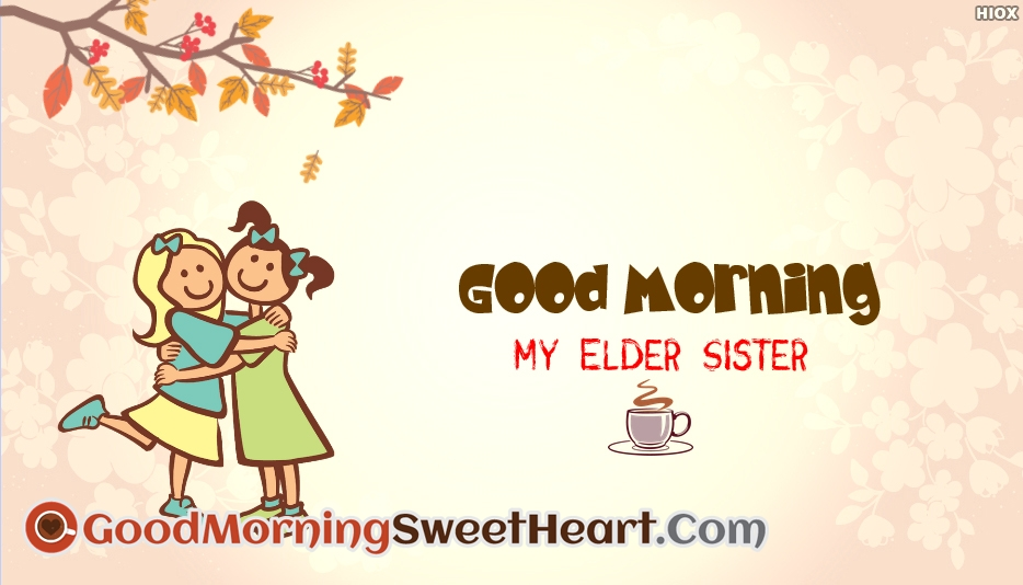 Good Morning Message For Elder Sister