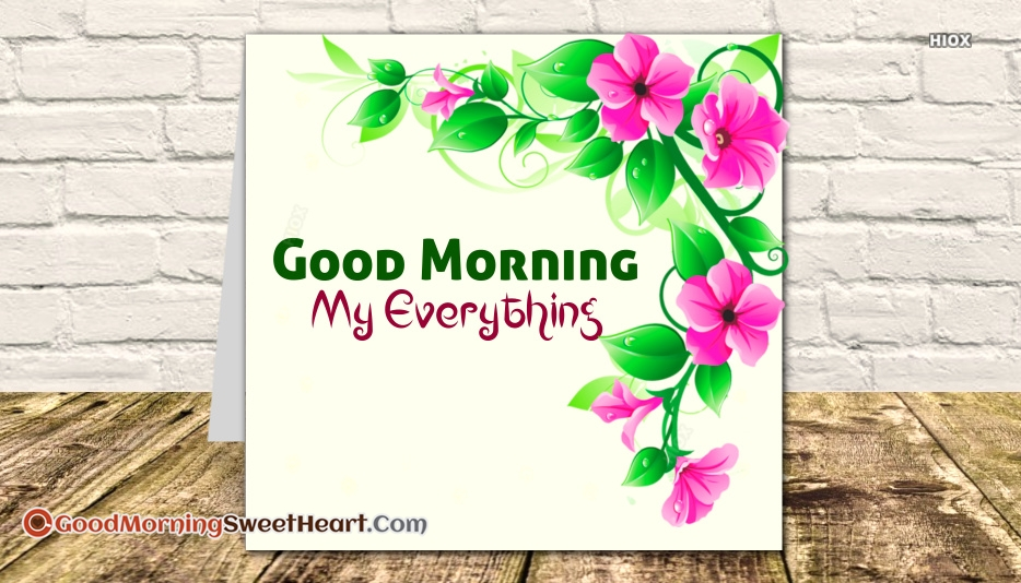 Good Morning My Everything Images
