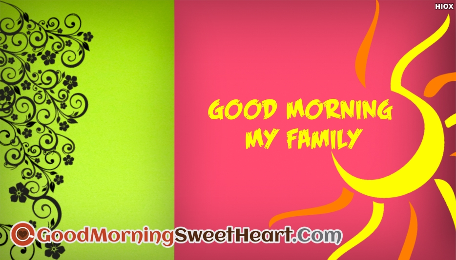 Good Morning My Family