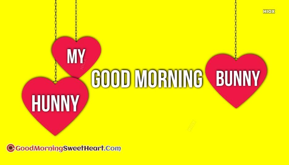 Good Morning My Hunny Bunny