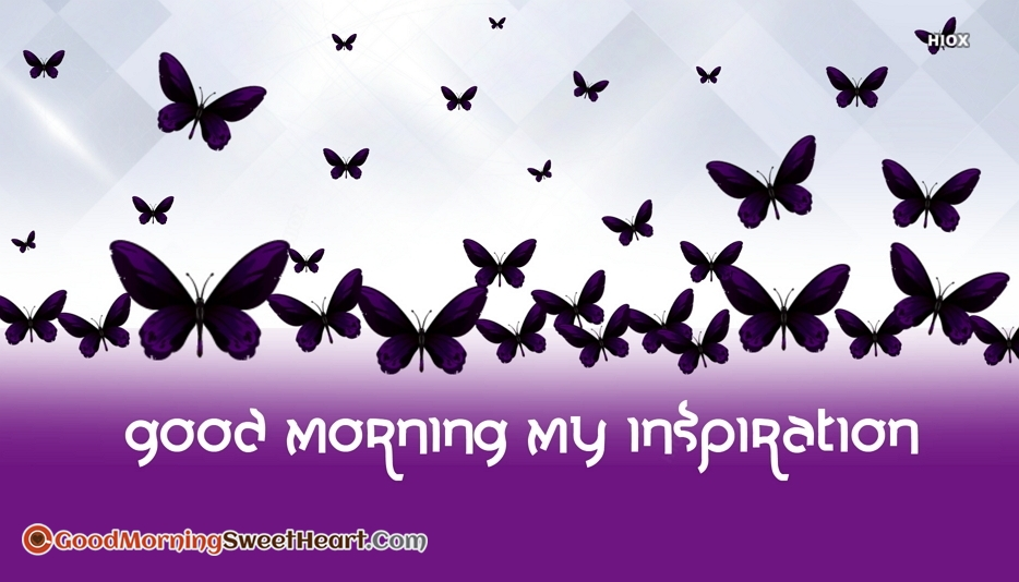 My Inspiration Good Morning Sweetheart Images