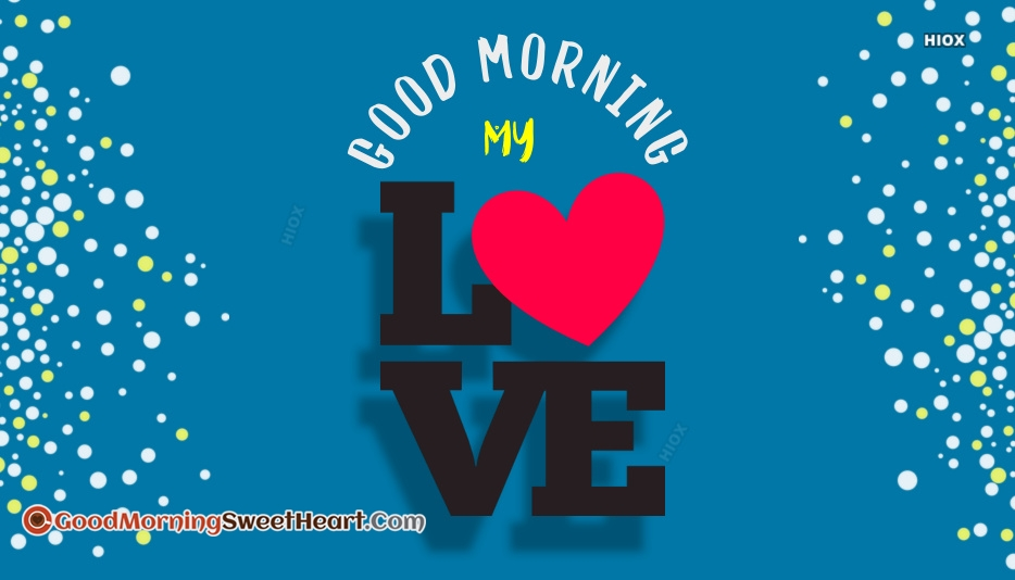 Good Morning My Love Photos