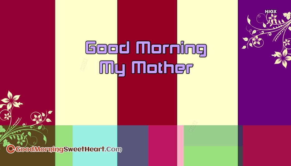 Good Morning My Mother