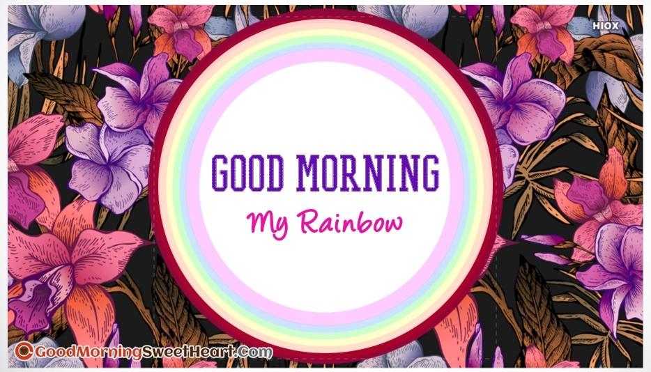 Good Morning My Rainbow