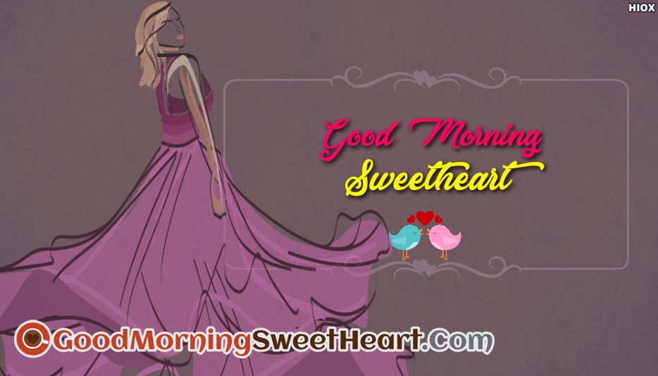 Good Morning My Sweetheart - Beautiful Good Morning Sweetheart Images