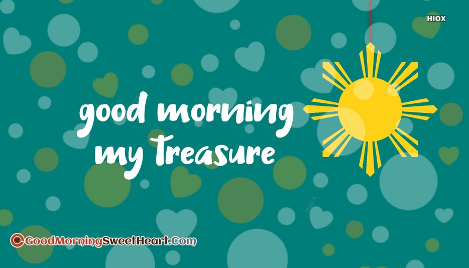 Good Morning My Treasure