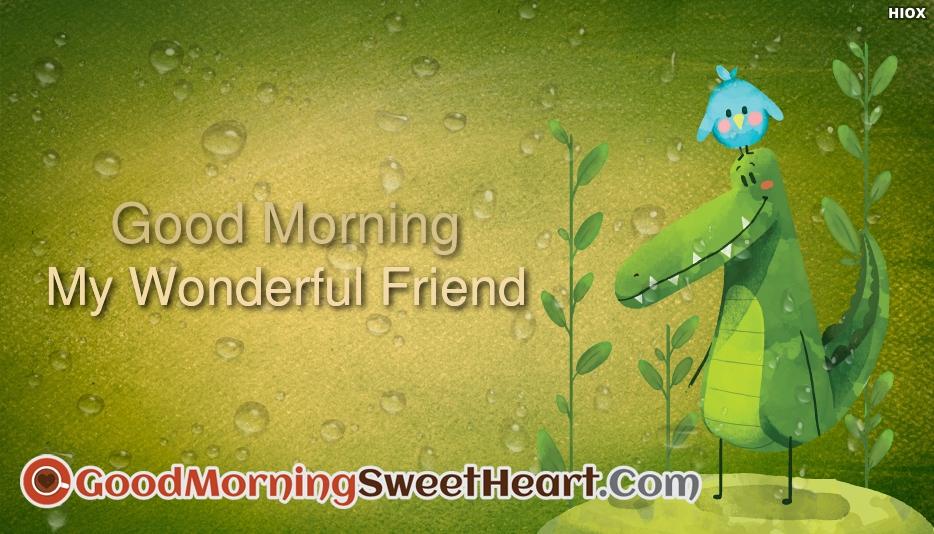 Good Morning My Wonderful Friend