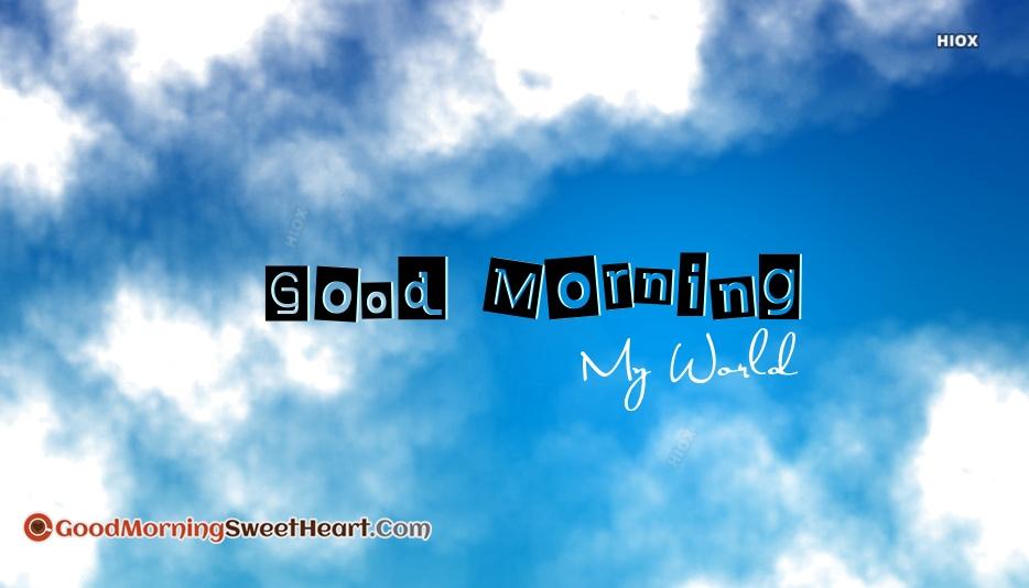 Good Morning My World Images