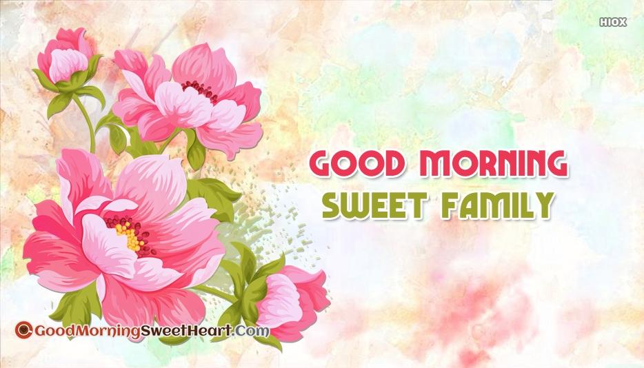 Good Morning Family Wwwpicswecom