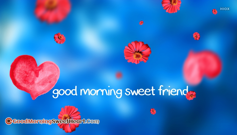 Good Morning Sweet Friend Pictures