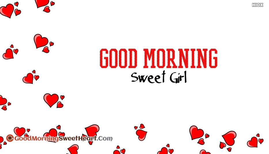 Good Morning Sweet Girl