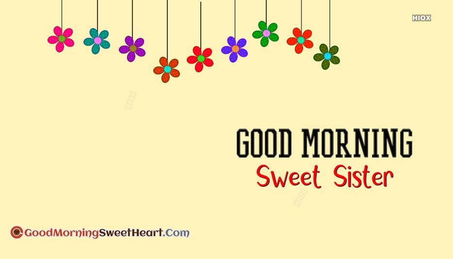 Good Morning Sweet Sister