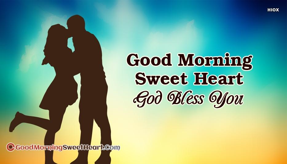 Good Morning Sweetheart God Bless You
