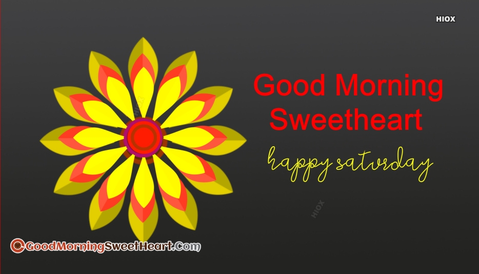 Good Morning Sweetheart Happy Saturday