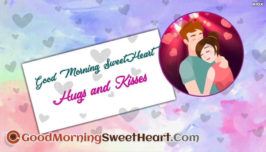 Good Morning Sweetheart Hugs and Kisses
