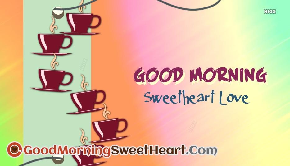 Good Morning Sweetheart Love