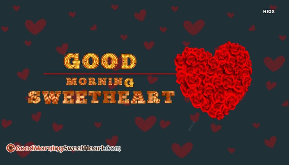 Good Morning Sweetheart Love U