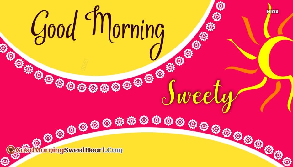 Good Morning Sweety