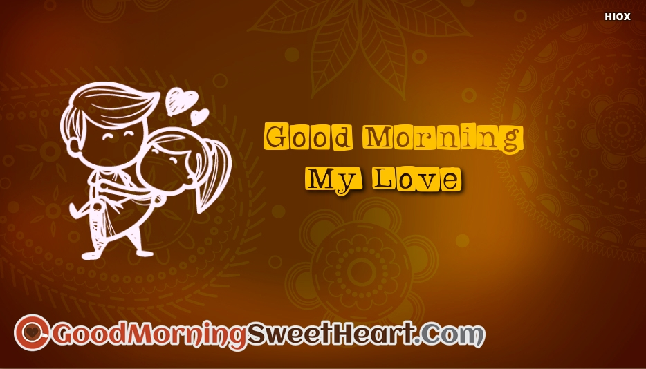 Good Morning To U My Love