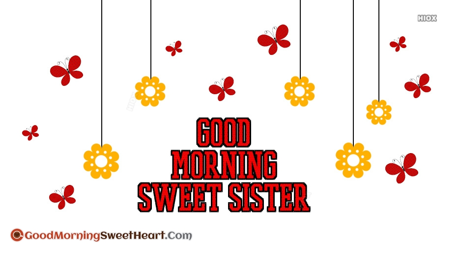 Good Morning Wishes To Sweet Sister