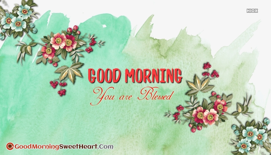 Good Morning You Are Blessed