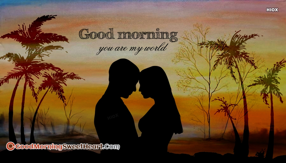 Good Morning You Are My World
