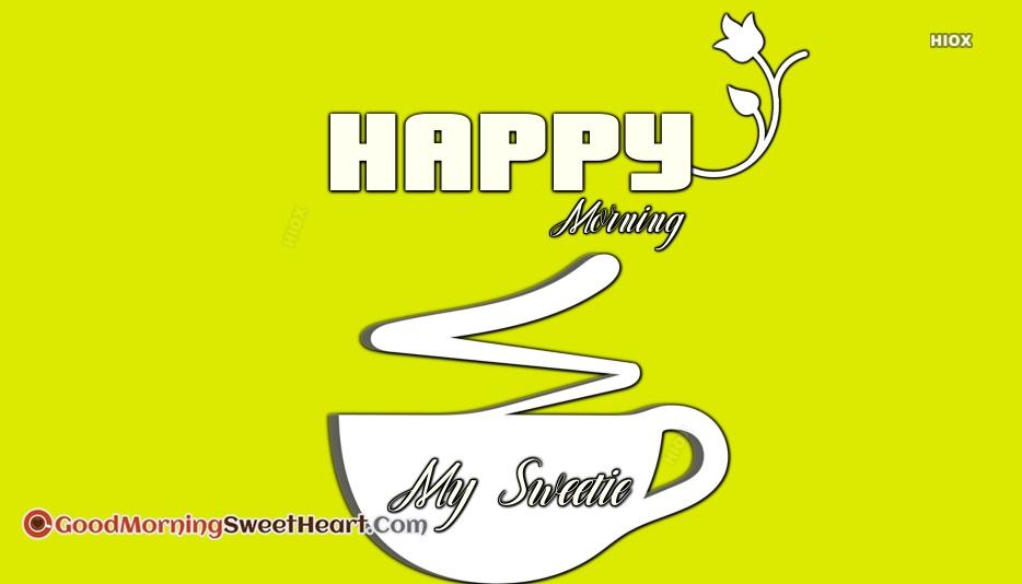 Happy Morning My Sweetie
