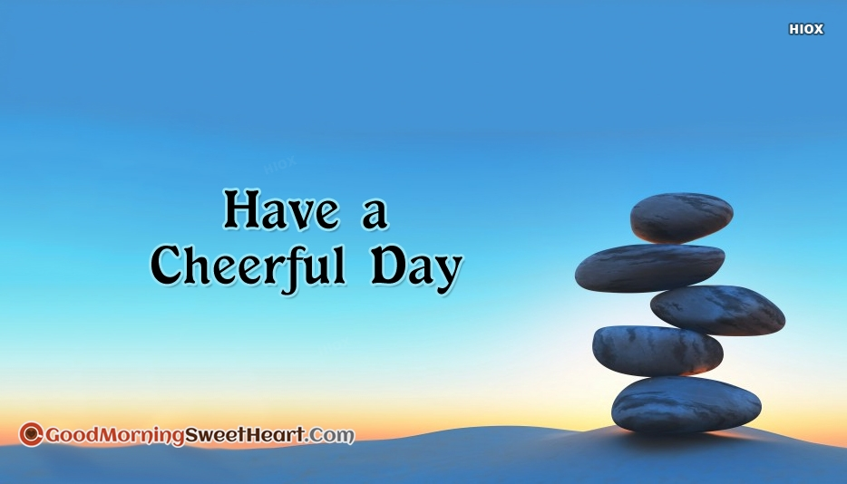 Have A Cheerful Day Image