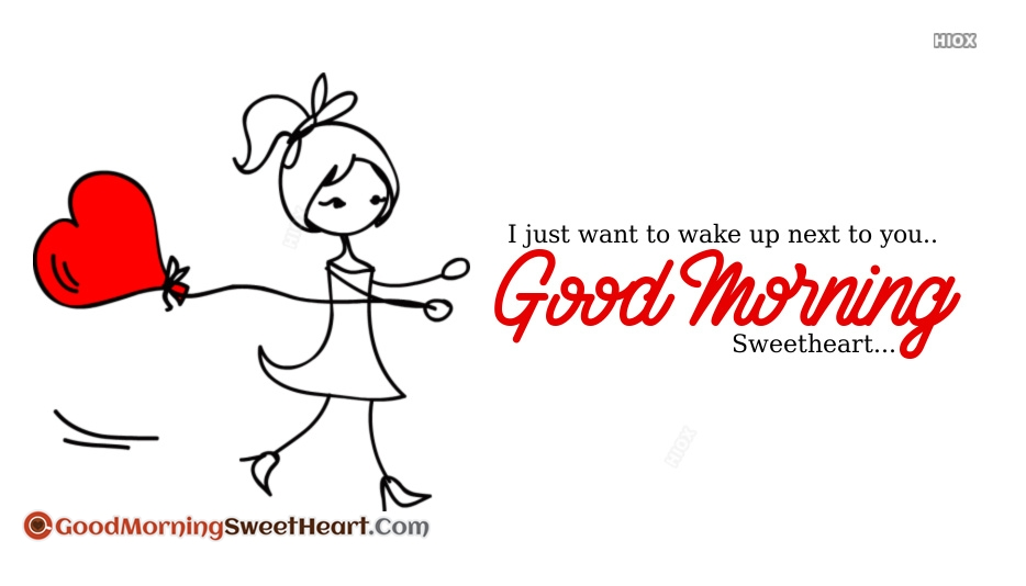 I Just Want To Wake Up Next To You.. Good Morning Sweetheart.
