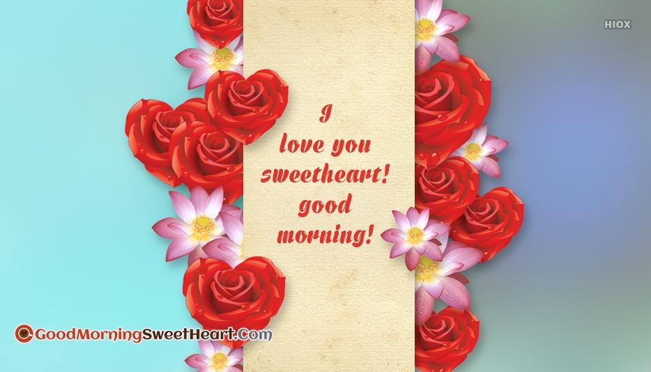 I Love You Sweetheart Good Morning
