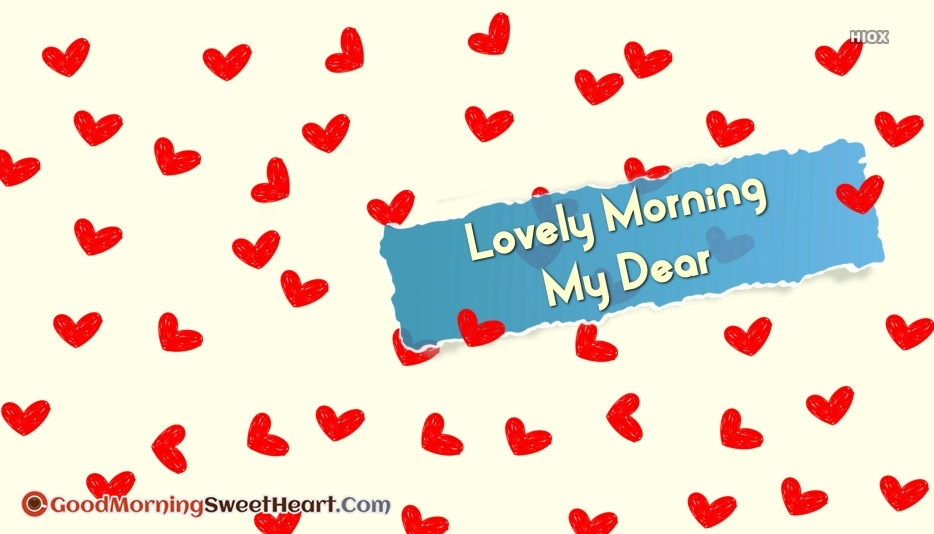 Lovely Morning Images to My Sweetheart