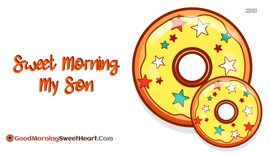 Sweet Morning My Son