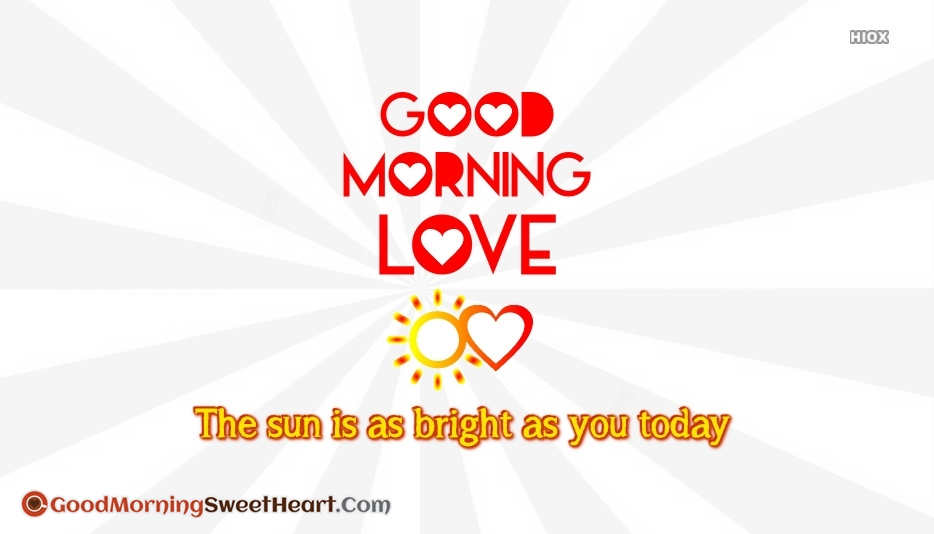 The Sun is As Bright As You Today