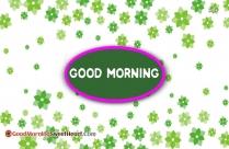 Good Morning Green