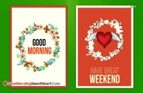 Good Morning Have Great Weekend