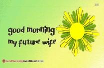 Good Morning My Future Wife